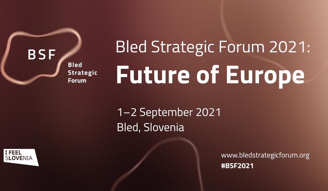 Bled Strategic Forum 2021: Future of Europe